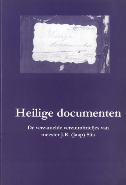 Heilige documenten. De verzamelde verzuimbriefjes van meester J.R. (Jaap) Slik
