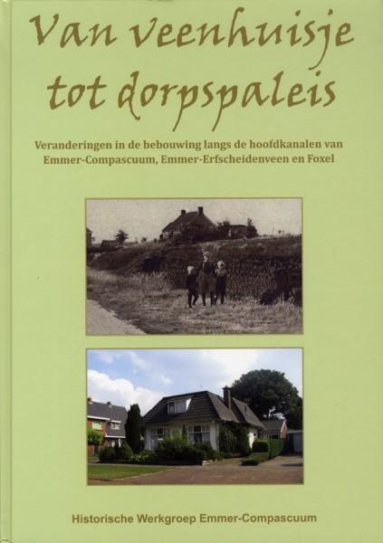 Van veenhuisje tot dorpspaleis. De bewoningsgeschiedenis van Emmer-Compascuum.