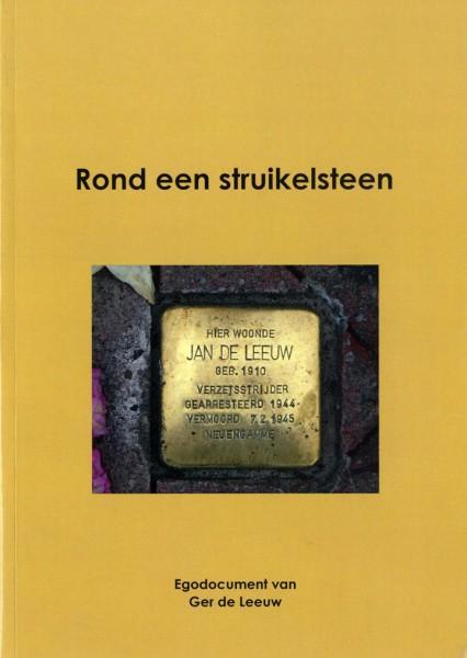 Rond een struikelsteen. Een boek over Jan de Leeuw (1910-1945)