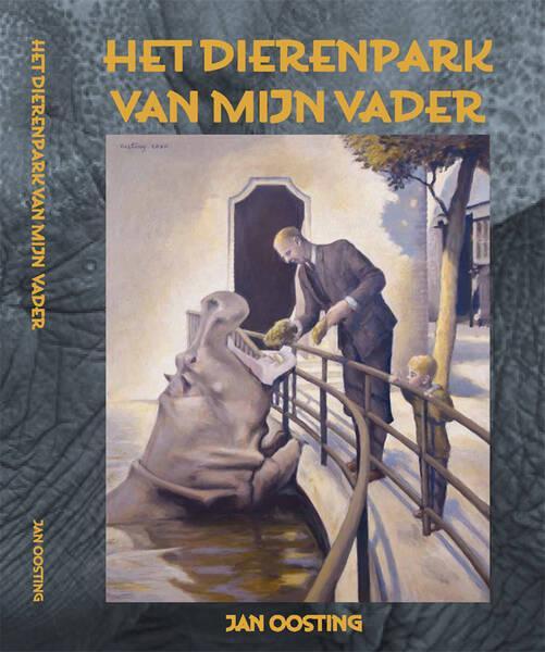 Het dierenpark van mijn vader, Jan Oosting - Uitgeverij Drenthe
